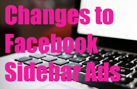 Changes to Facebook Sidebar Ads