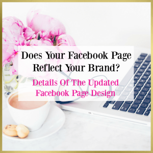Does Your Facebook Page Reflect Your Brand?