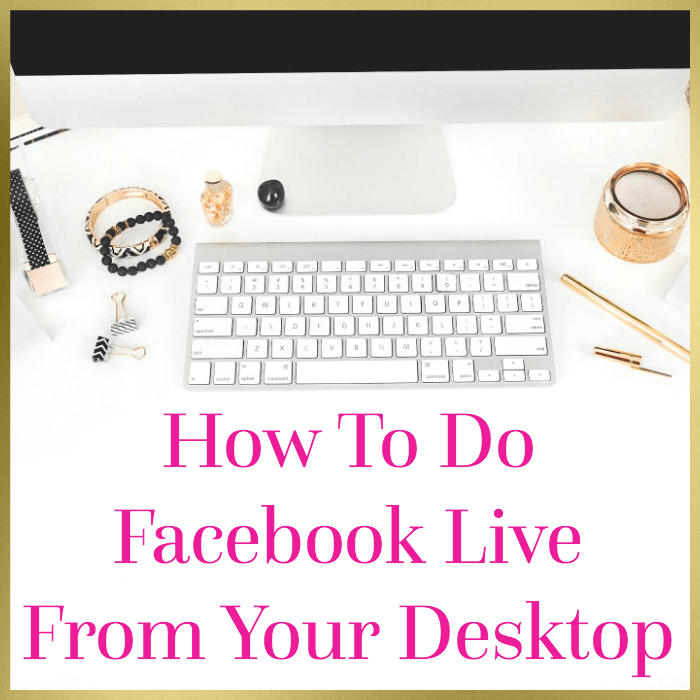 How To Do Facebook Live From Your Desktop
