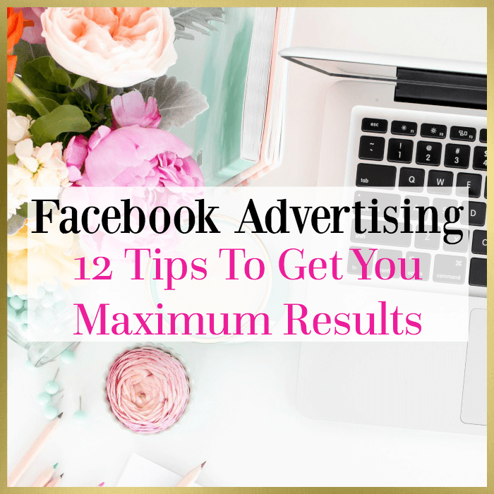 12 Tips To Get Results From Your Facebook Ads