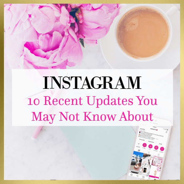 10 Recent Instagram Updates You May Not Know About