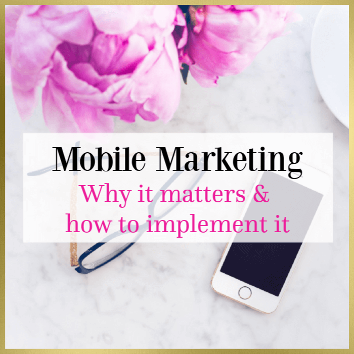 mobile marketing why it matters how to implement