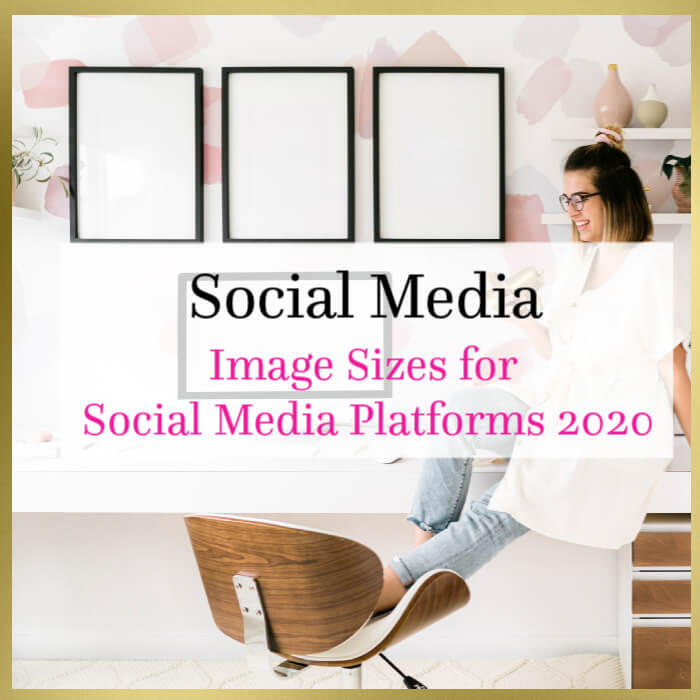 Image Sizes for Social Media Platforms 2020